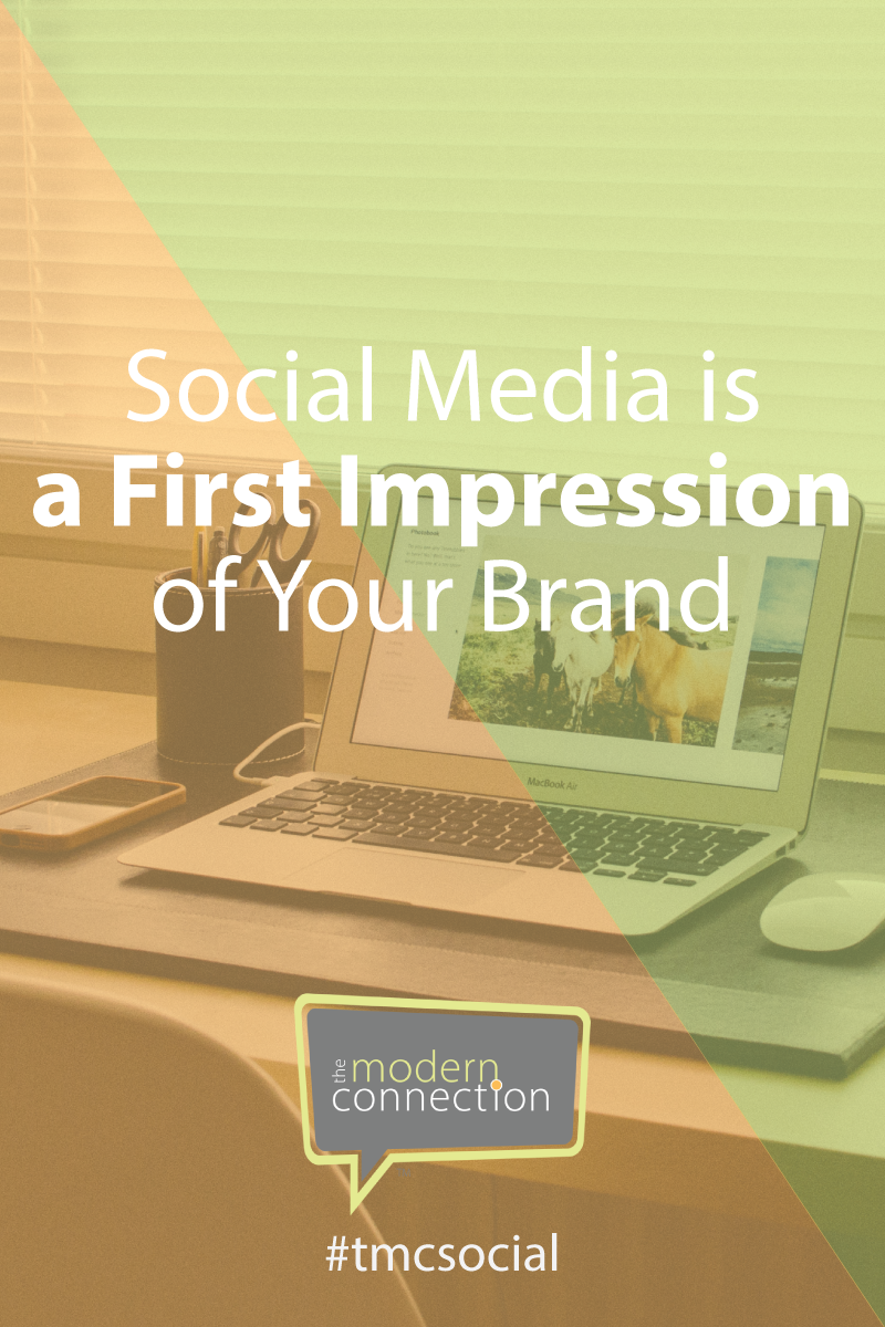 Social Media is a First Impression of Your Brand