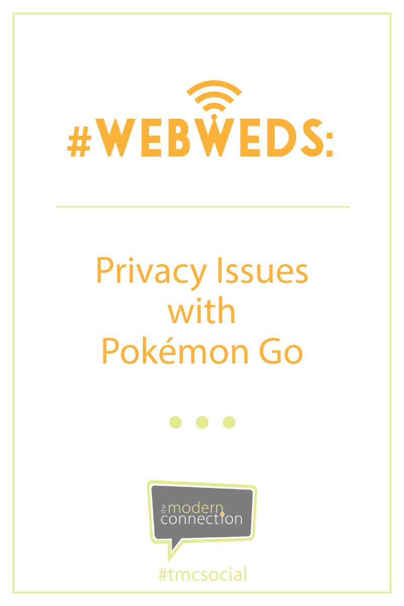 #WebWeds: Privacy Issues With Pokemon Go