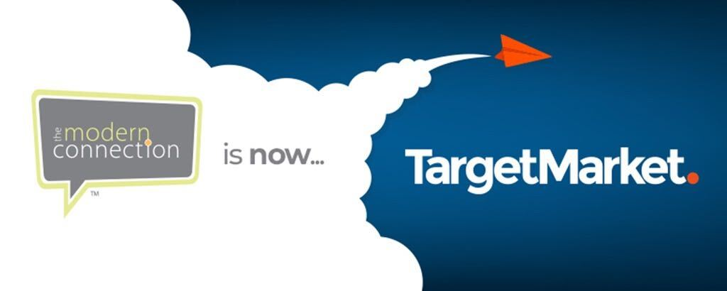 The Modern Connection is now TargetMarket